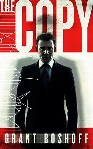 The Copy: A Suspense Legal Thriller Novella by Grant Boshoff