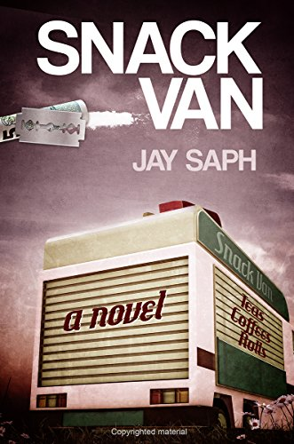 Snack van: The novel by Jay Saph