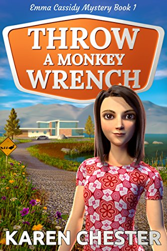 Throw a Monkey Wrench (An Emma Cassidy Mystery Book 1) by Karen Chester