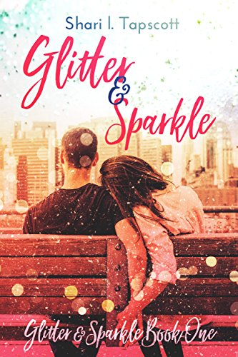 Glitter and Sparkle (The Glitter and Sparkle Series Book 1) by Shari L. Tapscott