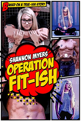 Operation Fit-ish by Shannon Myers