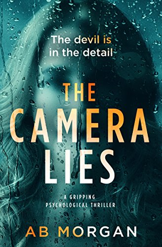The Camera Lies by AB Morgan