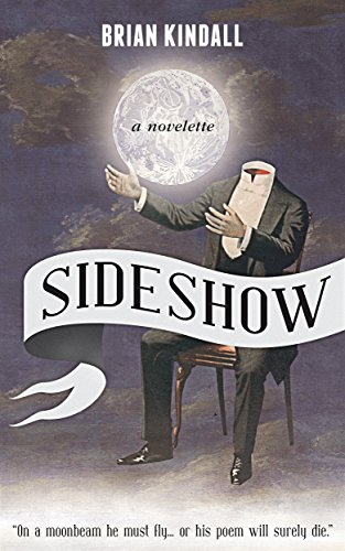 Sideshow: A Novelette by Brian Kindall