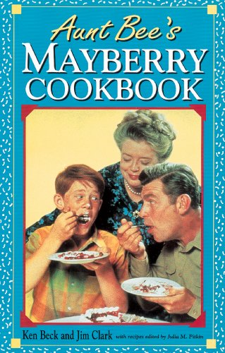 Aunt Bee's Mayberry Cookbook by Ken Beck
