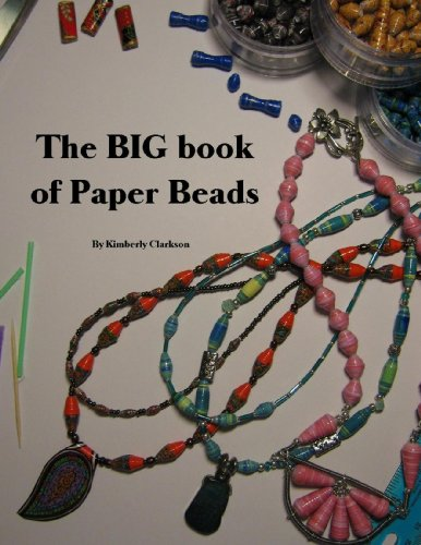 The BIG book of Paper Beads by Kimberly Clarkson