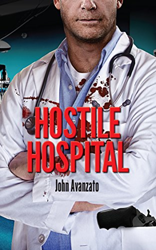 Hostile Hospital by John Avanzato