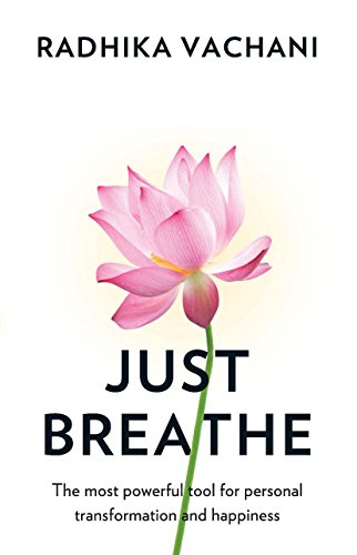 Just Breathe by Radhika Vachani