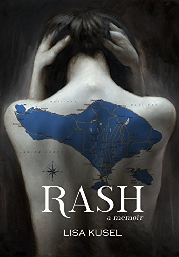 Rash: A Memoir by Lisa Kusel