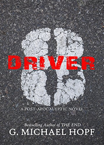 Driver 8: A Post-Apocalyptic Novel by G. Michael Hopf