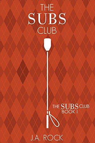 The Subs Club (The Subs Club #1) by J.A. Rock