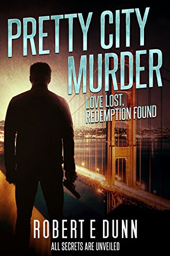 Pretty City Murder by Robert E. Dunn