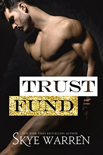 Trust Fund by Skye Warren
