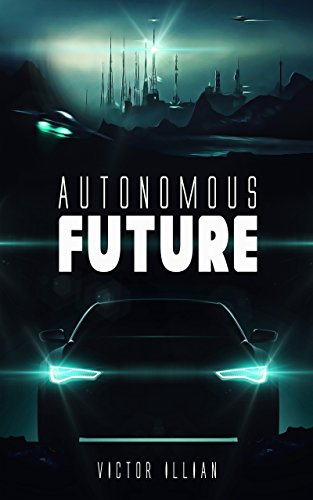 Autonomous Future by Victor Illian