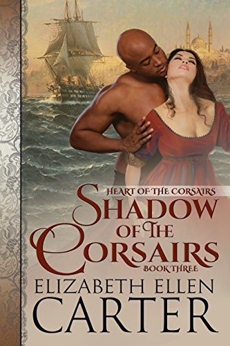 Shadow of the Corsairs by Elizabeth Ellen Carter