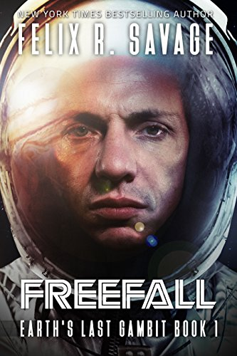 Freefall: A First Contact Technothriller (Earth's Last Gambit Book 1) by Felix R. Savage
