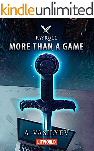 More Than a Game: Epic LitRPG Adventure (Fayroll - Book 1) by Andrey Vasilyev