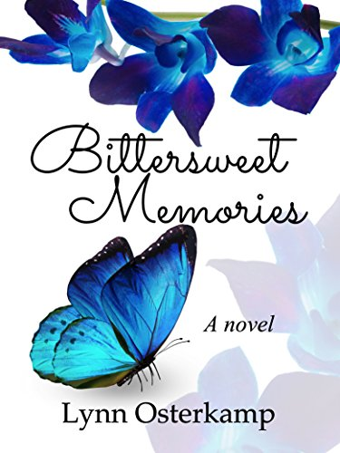 Bittersweet Memories: A Novel by Lynn Osterkamp
