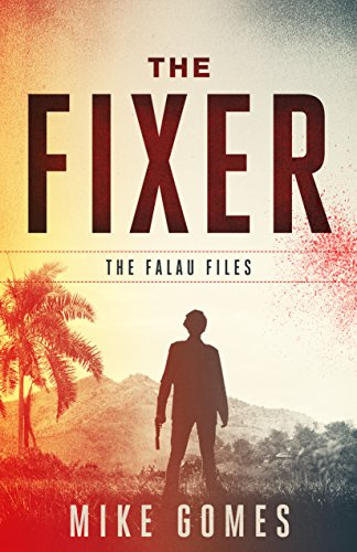 The Fixer: a novella (The Falau Files Book 1) by Mike Gomes