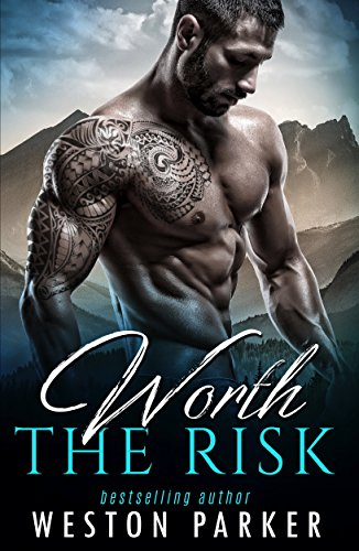 Worth the Risk by Weston Parker