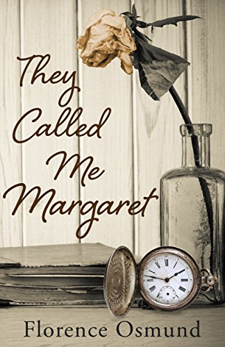 They Called Me Margaret by Florence Osmund