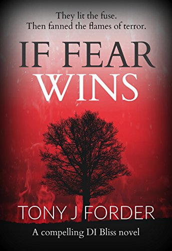 If Fear Wins (DI Bliss Book 3) by Tony J. Forder
