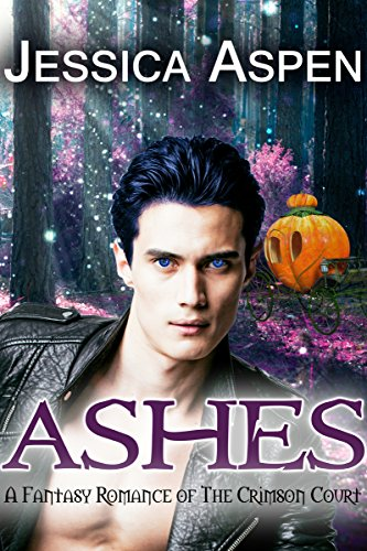 Ashes: A Fantasy Romance of the Crimson Court by Jessica Aspen