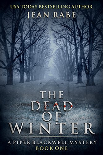 The Dead of Winter: A Piper Blackwell Mystery by Jean Rabe