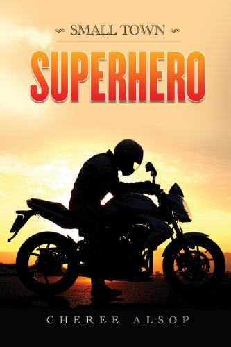 Small Town Superhero by Cheree Alsop