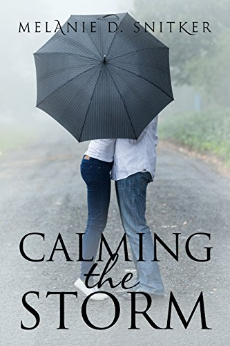 Calming the Storm (A Marriage of Convenience) by Melanie D. Snitker