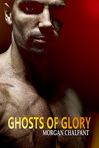 Ghosts of Glory by Morgan Chalfant