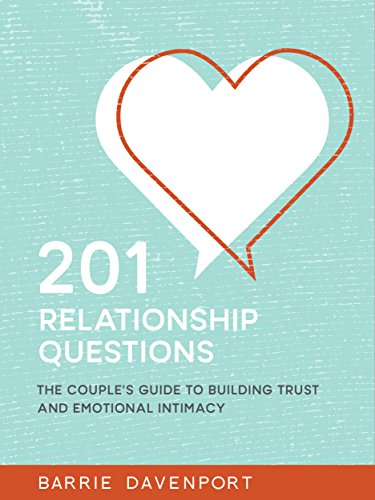 201 Relationship Questions: The Couple's Guide to Building Trust and Emotional Intimacy by Barrie Davenport