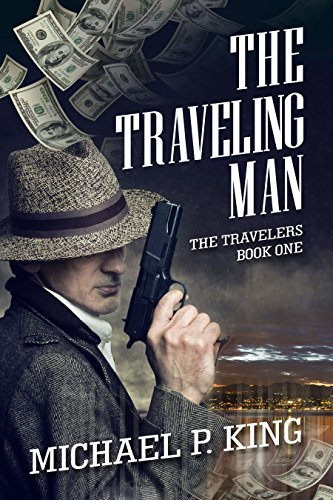 The Traveling Man (The Travelers Book 1) by Michael P. King