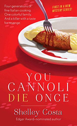 You Cannoli Die Once (Miracolo Mysteries Book 1) by Shelley Costa