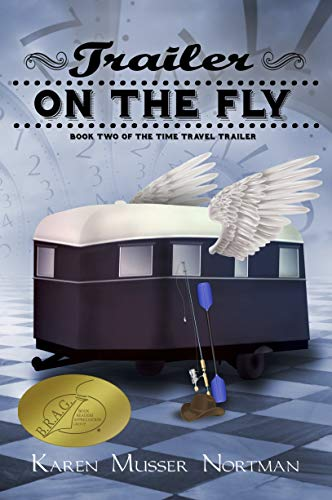 Trailer on the Fly (The Time Travel Trailer Book 2) by Karen Musser Nortman