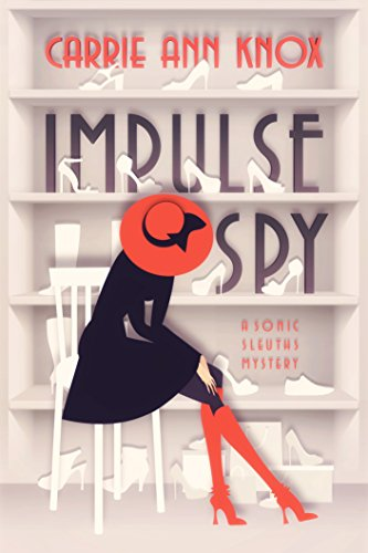 Impulse Spy (Sonic Sleuths Series Book 1) by Carrie Ann Knox
