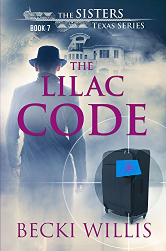 The Lilac Code: The Sisters, Texas Mystery Series Book 7 by Becki Willis