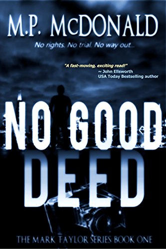 No Good Deed: A Psychological Thriller (The Mark Taylor Series Book 1) by M.P. McDonald