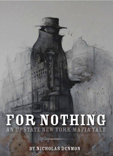 For Nothing (An Upstate New York Mafia Tale Book 1) by Nicholas Denmon