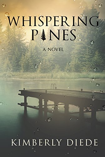 Whispering Pines (Celia's Gifts Book 1) by Kimberly Diede