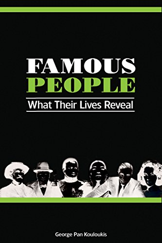Famous People: What Their Lives Reveal by George Kouloukis