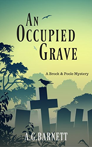 An Occupied Grave (A Brock & Poole Mystery Book 1) by A.G. Barnett