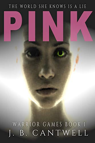 Pink: Warrior Games Book 1 by J. B. Cantwell