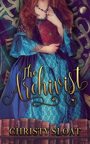 The Archivist by Christy Sloat
