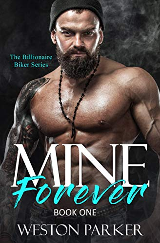 Mine Forever #1 by Weston Parker