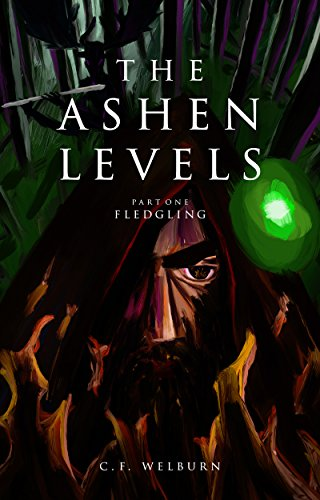 Fledgling: (The Ashen Levels, Part 1) by C.F. Welburn