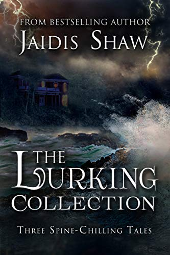 The Lurking Collection by Jaidis Shaw