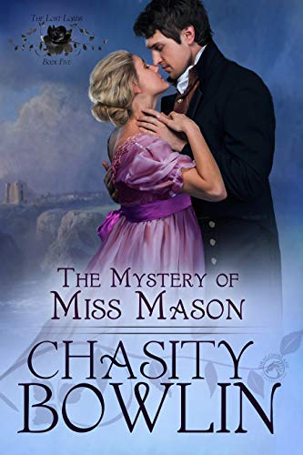 The Mystery of Miss Mason by Chasity Bowlin