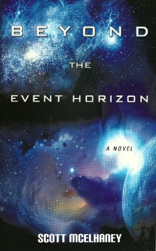 Beyond the Event Horizon by Scott McElhaney