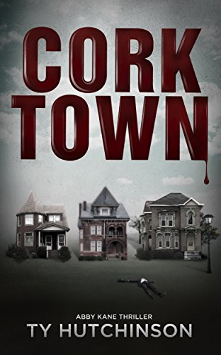 Corktown (Abby Kane FBI Thriller Book 1) by Ty Hutchinson
