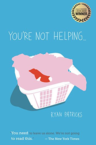 You're Not Helping... by Ryan Patricks